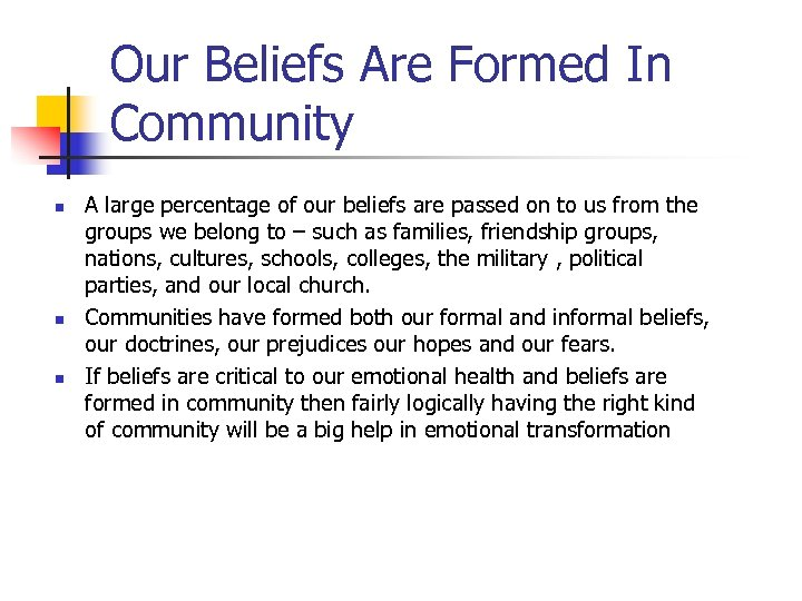 Our Beliefs Are Formed In Community n n n A large percentage of our