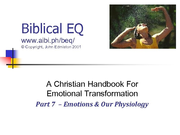 Biblical EQ www. aibi. ph/beq/ © Copyright, John Edmiston 2001 A Christian Handbook For