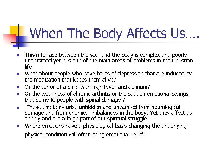 When The Body Affects Us…. n n n This interface between the soul and