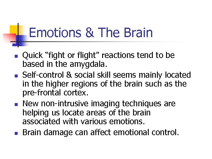"Emotions & The Brain n n Quick ""fight or flight"" reactions tend to be"