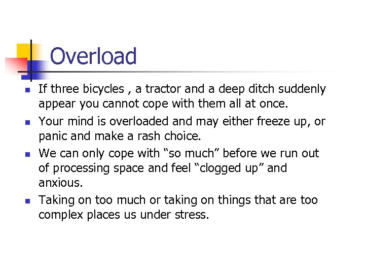 Overload n n If three bicycles , a tractor and a deep ditch suddenly