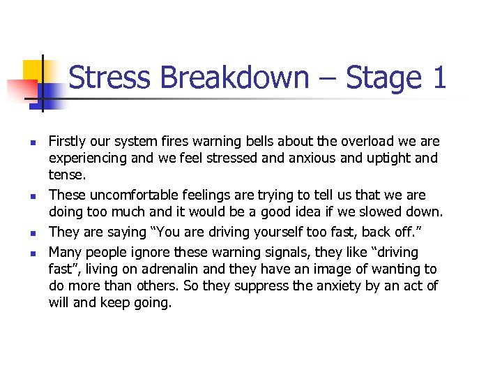 Stress Breakdown – Stage 1 n n Firstly our system fires warning bells about