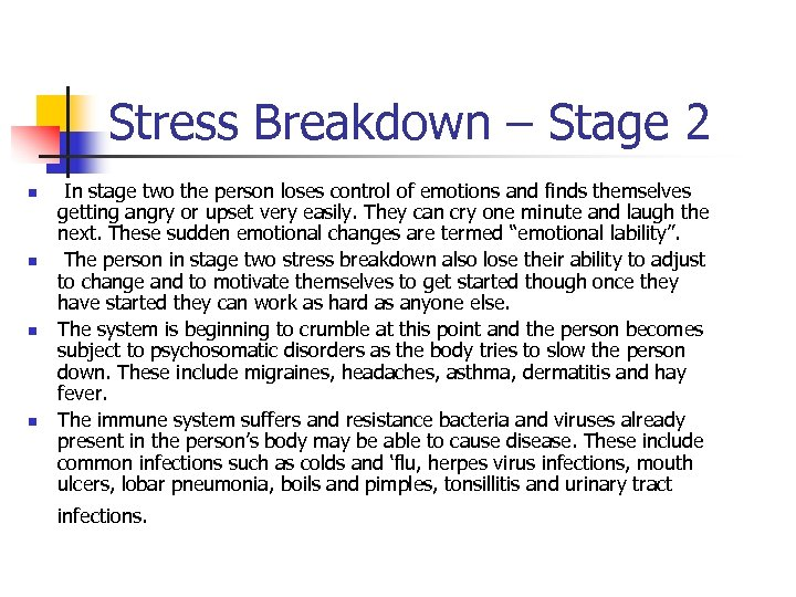 Stress Breakdown – Stage 2 n n In stage two the person loses control