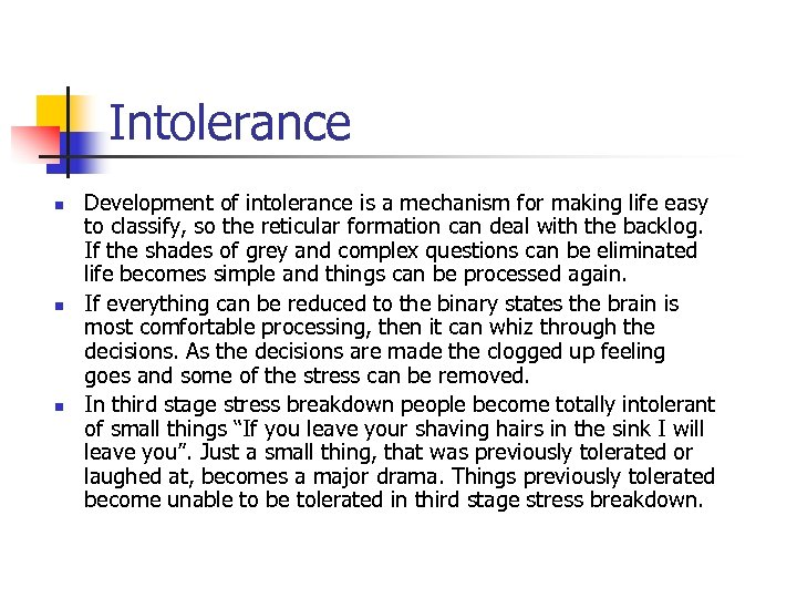 Intolerance n n n Development of intolerance is a mechanism for making life easy
