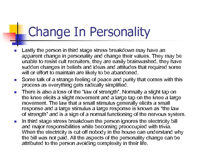 Change In Personality n n Lastly the person in third stage stress breakdown may