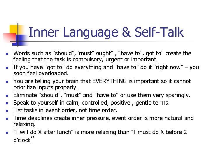 """Inner Language & Self-Talk n n n n Words such as """"should"""", 'must"""" ought"""""""