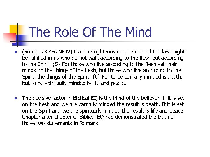 The Role Of The Mind n n (Romans 8: 4 -6 NKJV) that the