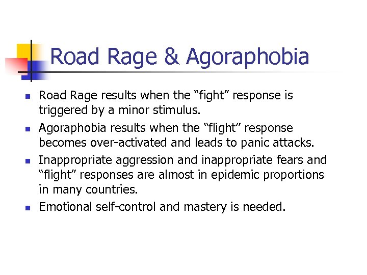 "Road Rage & Agoraphobia n n Road Rage results when the ""fight"" response is"
