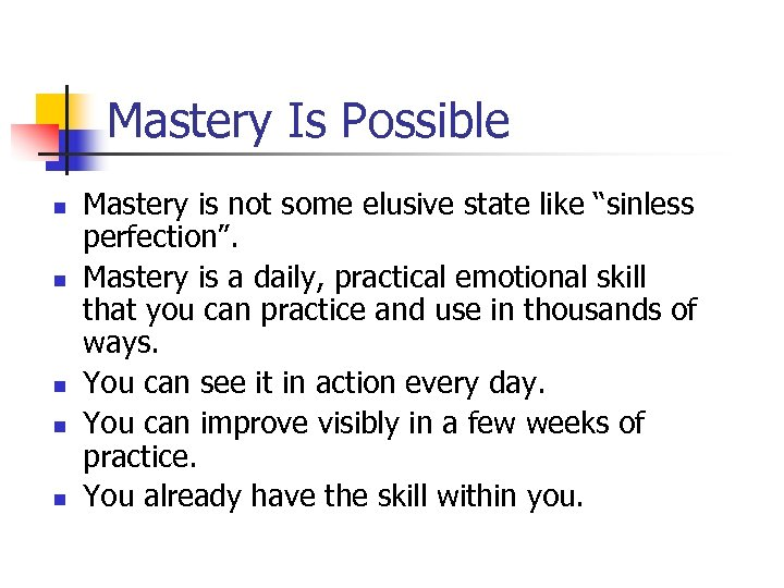 "Mastery Is Possible n n n Mastery is not some elusive state like ""sinless"