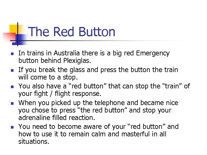 The Red Button n n In trains in Australia there is a big red