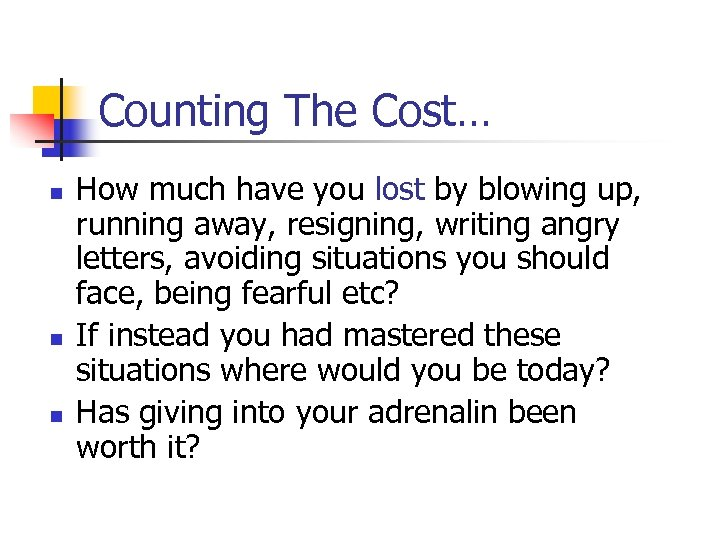 Counting The Cost… n n n How much have you lost by blowing up,