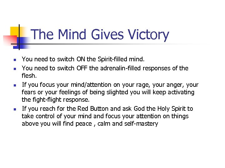 The Mind Gives Victory n n You need to switch ON the Spirit-filled mind.