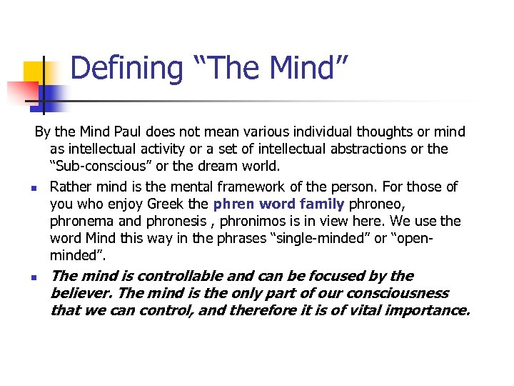"Defining ""The Mind"" By the Mind Paul does not mean various individual thoughts or"