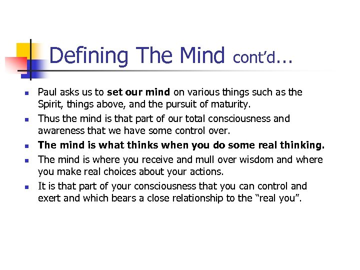Defining The Mind n n n cont'd… Paul asks us to set our mind