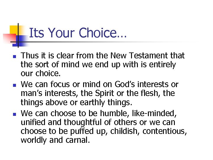 Its Your Choice… n n n Thus it is clear from the New Testament