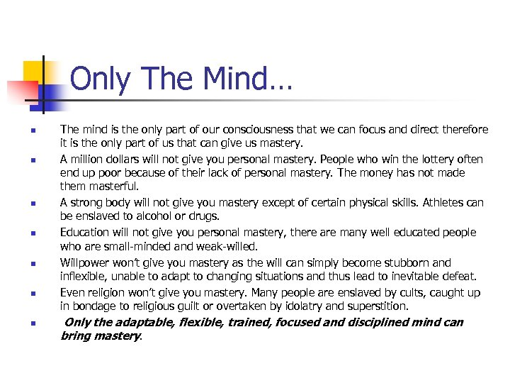 Only The Mind… n n n n The mind is the only part of