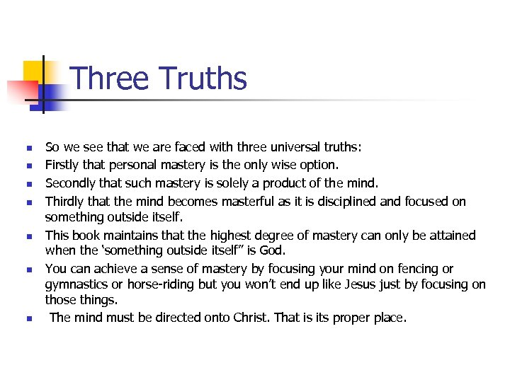Three Truths n n n n So we see that we are faced with