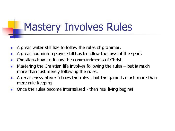 Mastery Involves Rules n n n A great writer still has to follow the