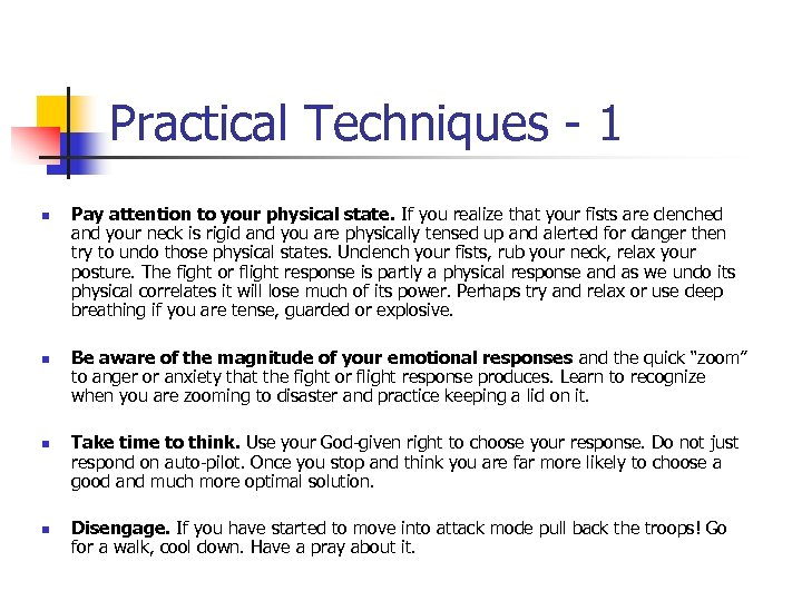 Practical Techniques - 1 n n Pay attention to your physical state. If you