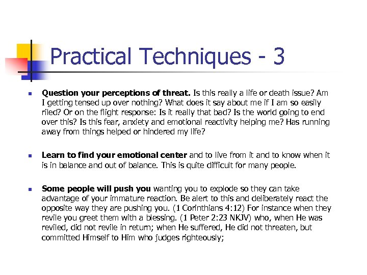 Practical Techniques - 3 n n n Question your perceptions of threat. Is this