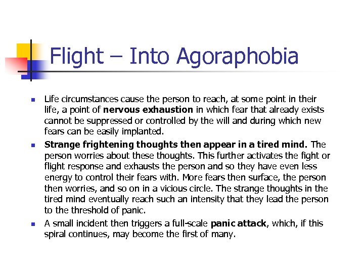 Flight – Into Agoraphobia n n n Life circumstances cause the person to reach,