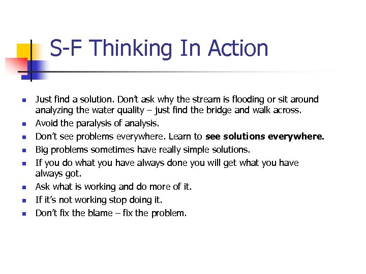 S-F Thinking In Action n n n n Just find a solution. Don't ask