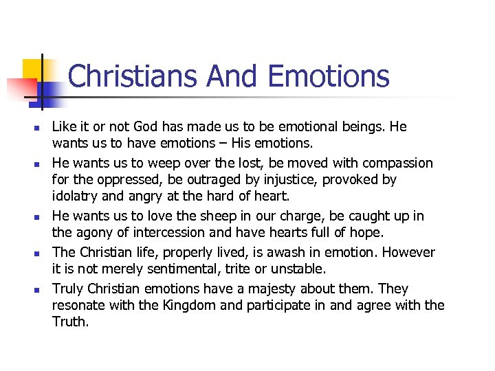 Christians And Emotions n n n Like it or not God has made us