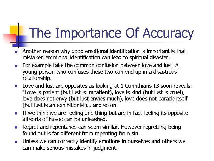 The Importance Of Accuracy n n n Another reason why good emotional identification is
