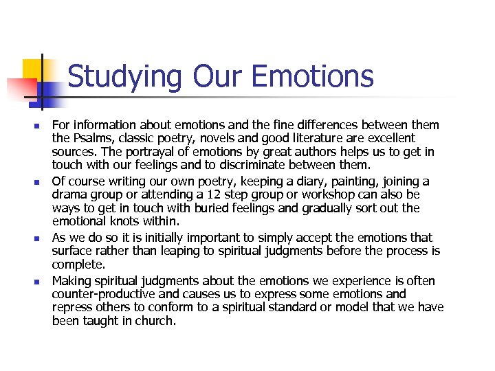 Studying Our Emotions n n For information about emotions and the fine differences between