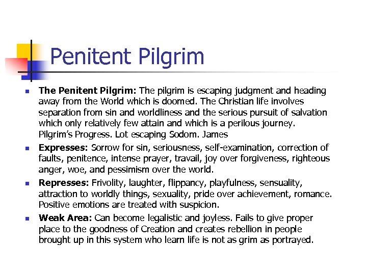 Penitent Pilgrim n n The Penitent Pilgrim: The pilgrim is escaping judgment and heading