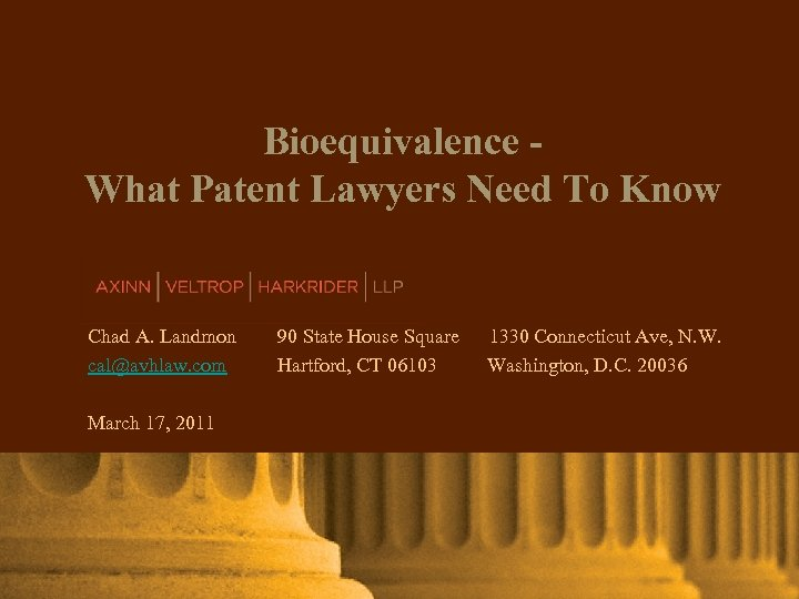 Bioequivalence Click To Modify Title What Patent Lawyers Need To Know AXINN, VELTROP &