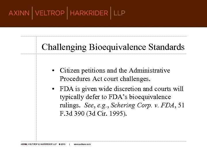 Challenging Bioequivalence Standards • Citizen petitions and the Administrative Procedures Act court challenges. •