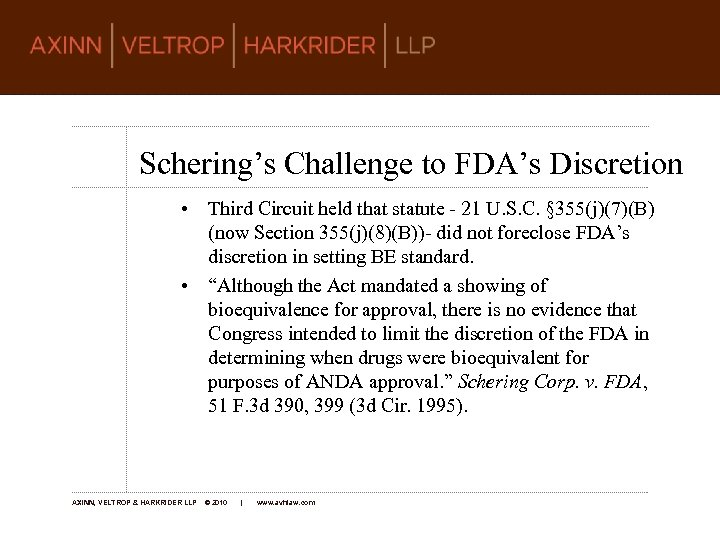 Schering's Challenge to FDA's Discretion • Third Circuit held that statute - 21 U.