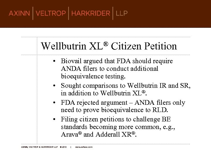 Wellbutrin XL® Citizen Petition • Biovail argued that FDA should require ANDA filers to