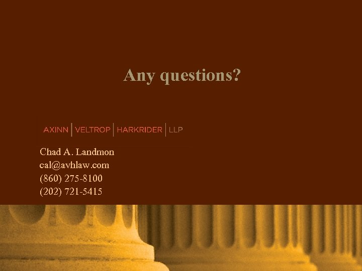 Click To Any questions? Modify Title AXINN, VELTROP & HARKRIDER LLP Chad A. Landmon