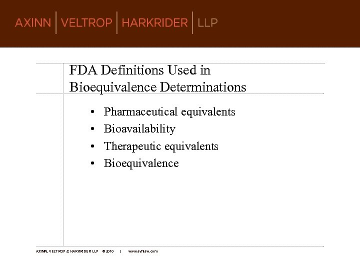 FDA Definitions Used in Bioequivalence Determinations • • AXINN, VELTROP & HARKRIDER LLP Pharmaceutical