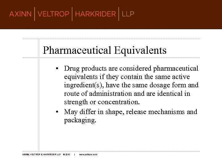 Pharmaceutical Equivalents • Drug products are considered pharmaceutical equivalents if they contain the same