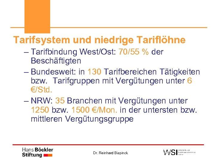 Tarifsystem und niedrige Tariflöhne – Tarifbindung West/Ost: 70/55 % der Beschäftigten – Bundesweit: in