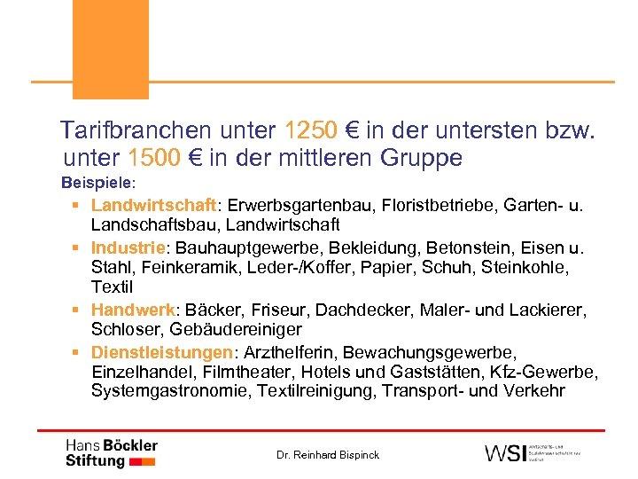 Tarifbranchen unter 1250 € in der untersten bzw. unter 1500 € in der