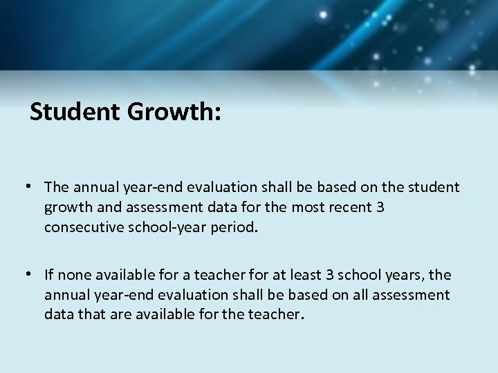 Student Growth: • The annual year-end evaluation shall be based on the student growth