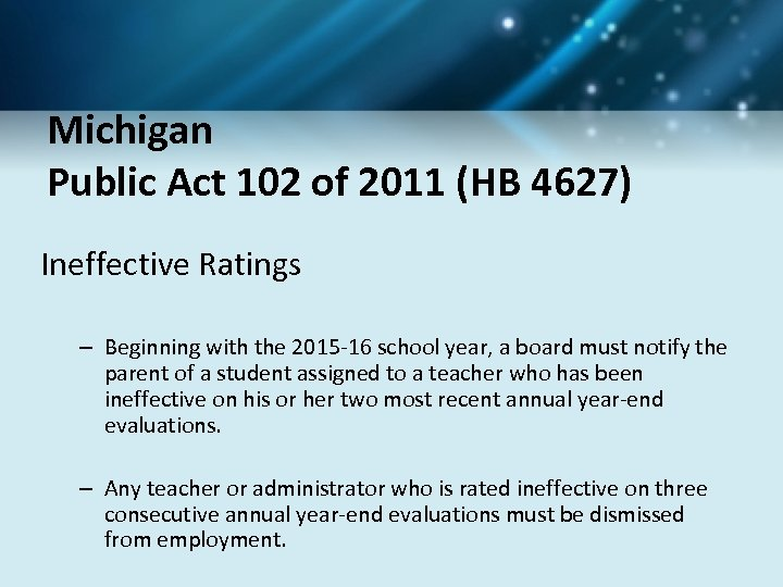 Michigan Public Act 102 of 2011 (HB 4627) Ineffective Ratings – Beginning with the
