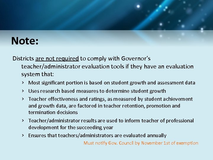 Note: Districts are not required to comply with Governor's teacher/administrator evaluation tools if they