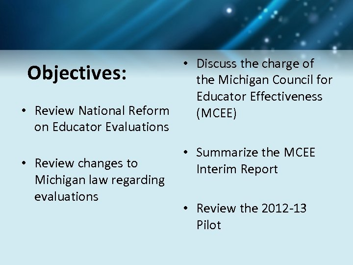 • Discuss the charge of Objectives: the Michigan Council for Educator Effectiveness •