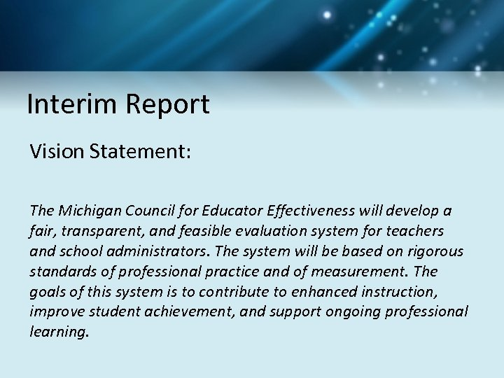 Interim Report Vision Statement: The Michigan Council for Educator Effectiveness will develop a fair,