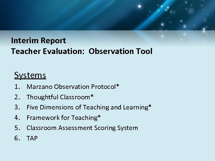 Interim Report Teacher Evaluation: Observation Tool Systems 1. 2. 3. 4. 5. 6. Marzano