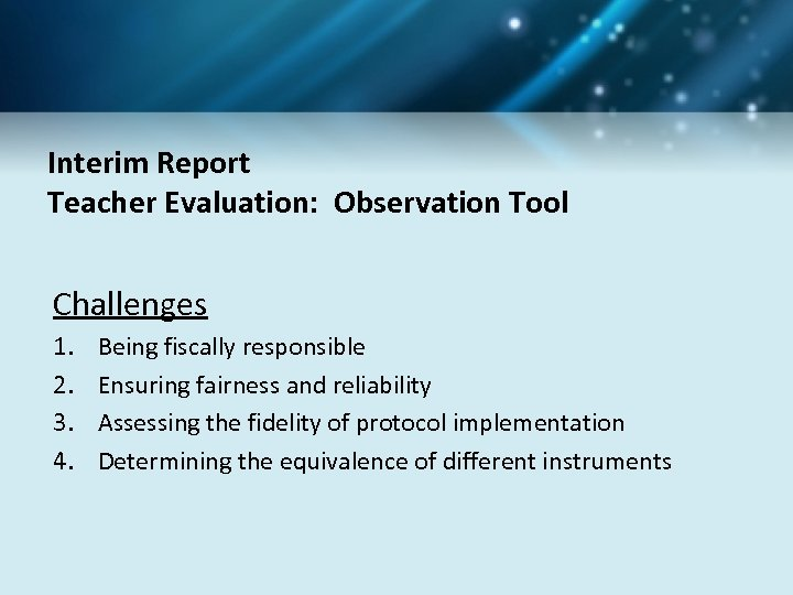 Interim Report Teacher Evaluation: Observation Tool Challenges 1. 2. 3. 4. Being fiscally responsible