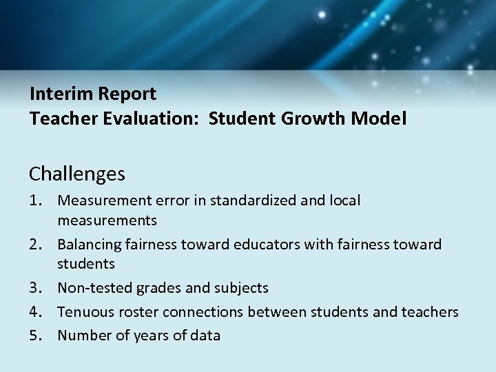 Interim Report Teacher Evaluation: Student Growth Model Challenges 1. Measurement error in standardized and
