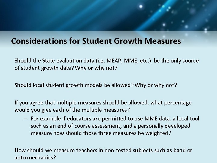 Considerations for Student Growth Measures Should the State evaluation data (i. e. MEAP, MME,