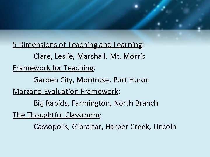 5 Dimensions of Teaching and Learning: Clare, Leslie, Marshall, Mt. Morris Framework for Teaching: