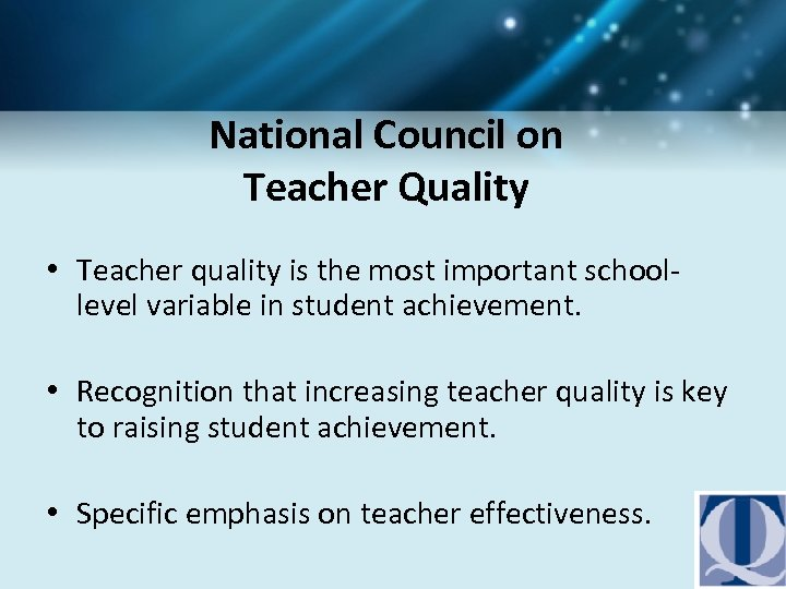 National Council on Teacher Quality • Teacher quality is the most important schoollevel variable